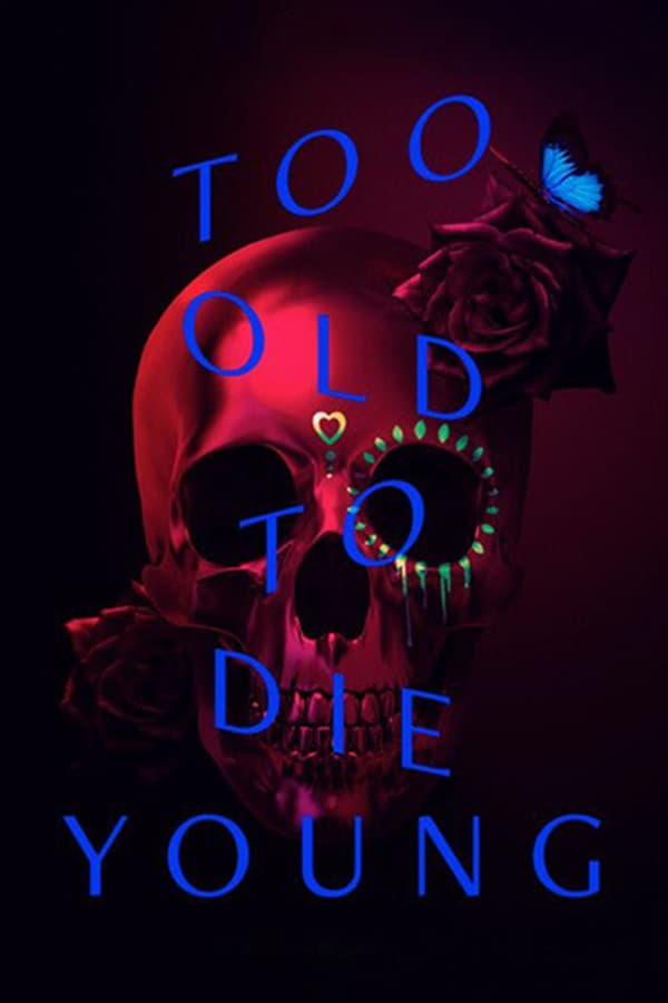 Too Old To Die Young (season 1)